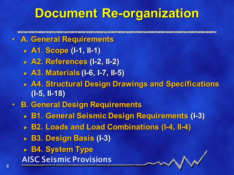 AISC Seismic Provisions 9 Document Re-Organization (Con't.) C.