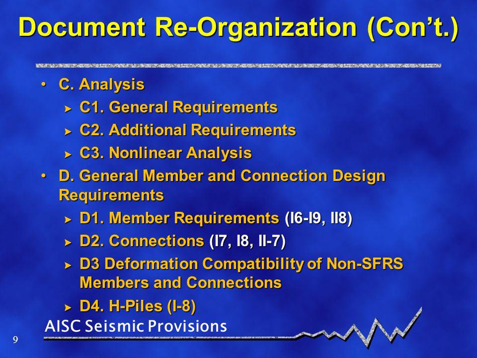 AISC Seismic Provisions 10 Document Re-Organization (Con't.) E.