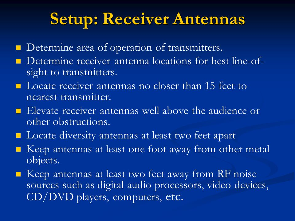 Setup: Receiver Antennas Determine area of operation of transmitters.