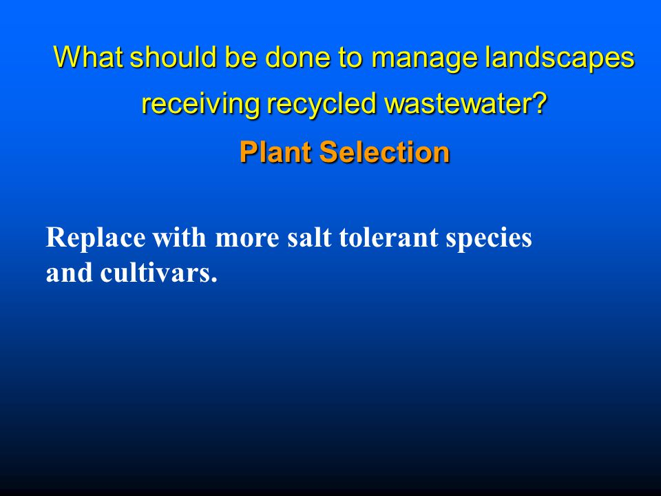 What should be done to manage landscapes receiving recycled wastewater.