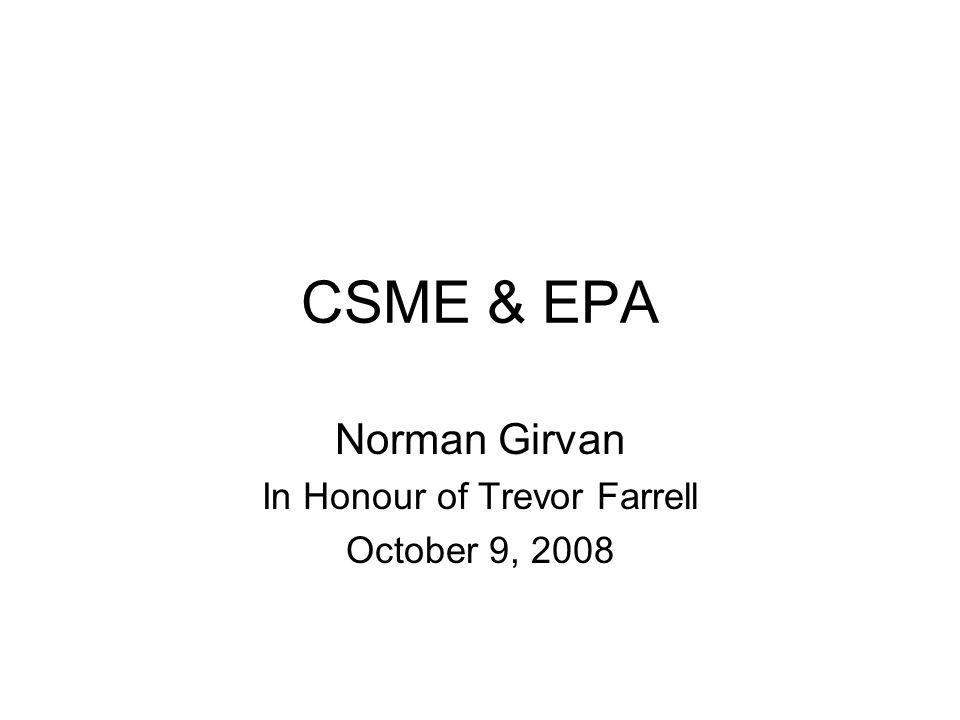 CSME & EPA Norman Girvan In Honour of Trevor Farrell October 9, 2008
