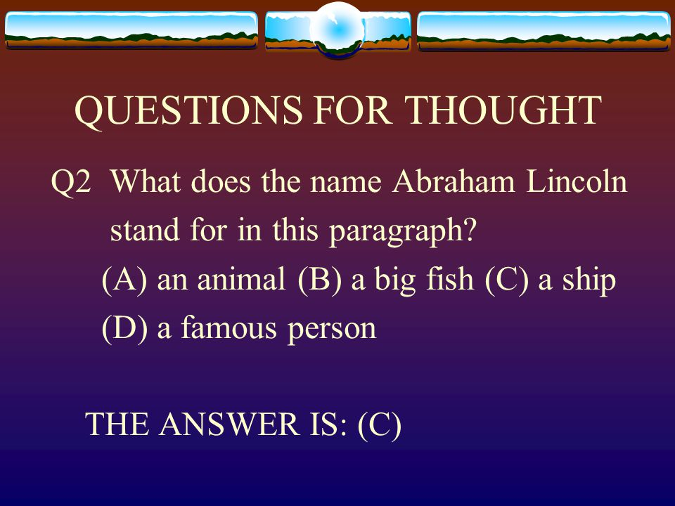 QUESTIONS FOR THOUGHT Q2 What does the name Abraham Lincoln stand for in this paragraph.