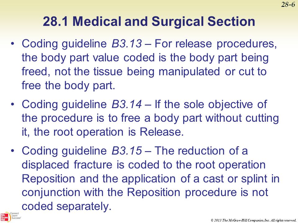© 2013 The McGraw-Hill Companies, Inc. All rights reserved. 28.1 Medical and Surgical Section Coding guideline B3.13 – For release procedures, the bod