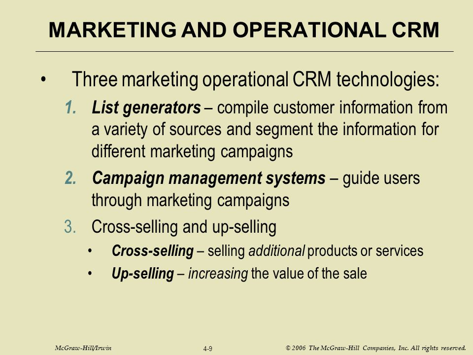 McGraw-Hill/Irwin © 2006 The McGraw-Hill Companies, Inc. All rights reserved. 4-9 MARKETING AND OPERATIONAL CRM Three marketing operational CRM techno