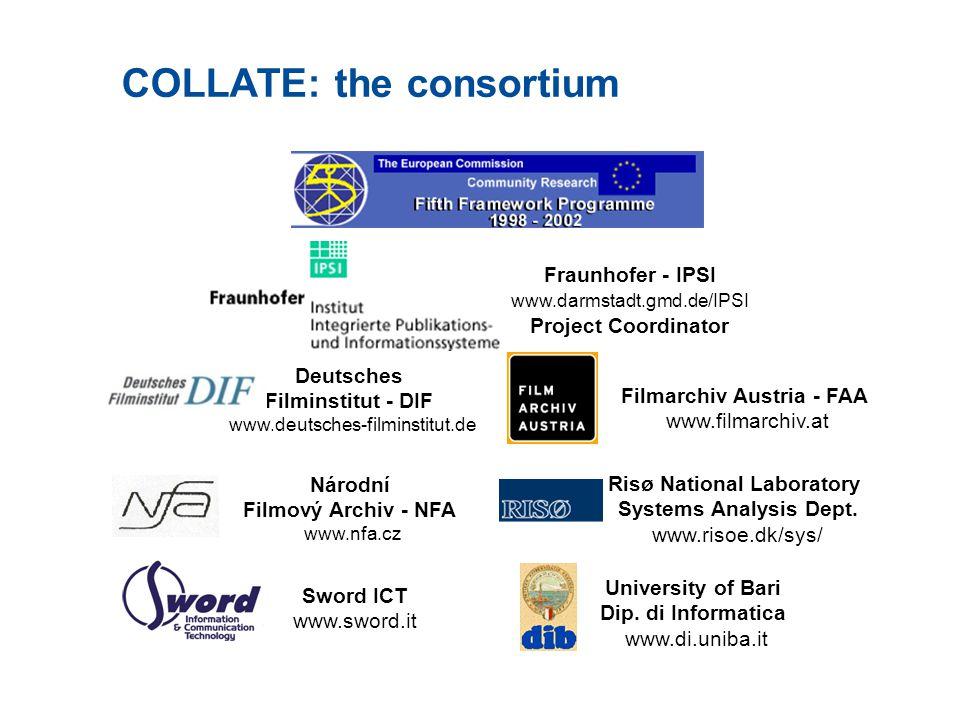 Fraunhofer - IPSI www.darmstadt.gmd.de/IPSI Project Coordinator Deutsches Filminstitut - DIF www.deutsches-filminstitut.de Filmarchiv Austria - FAA www.filmarchiv.at Risø National Laboratory Systems Analysis Dept.