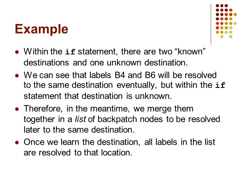 Example Within the if statement, there are two known destinations and one unknown destination.