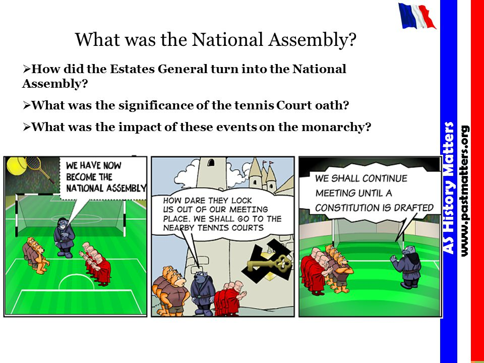 AS History Matters www.pastmatters.org AS History Matters www.pastmatters.org What was the National Assembly.