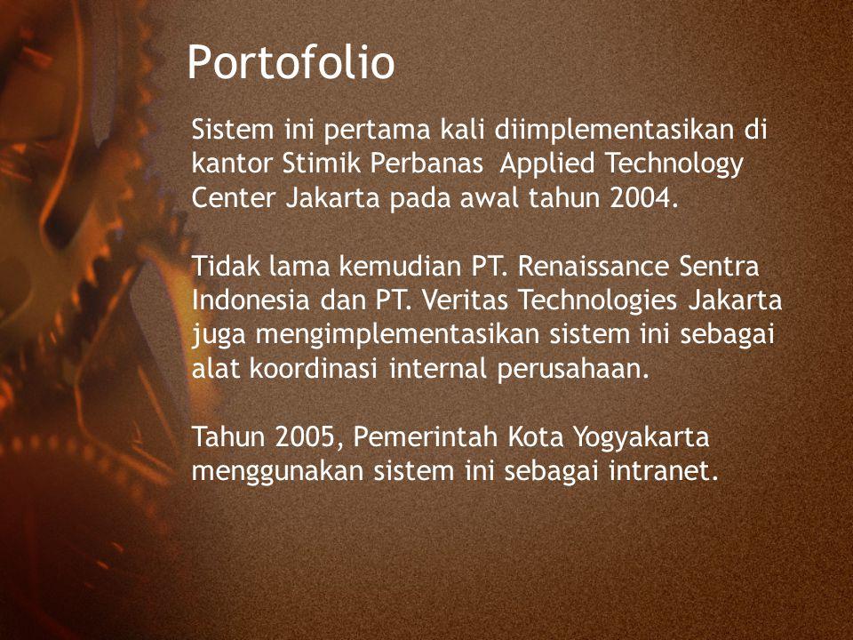 Portofolio Sistem ini pertama kali diimplementasikan di kantor Stimik Perbanas Applied Technology Center Jakarta pada awal tahun 2004.