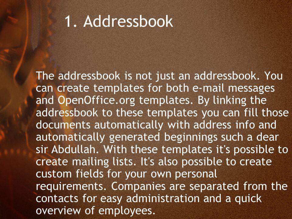 1.Addressbook The addressbook is not just an addressbook.