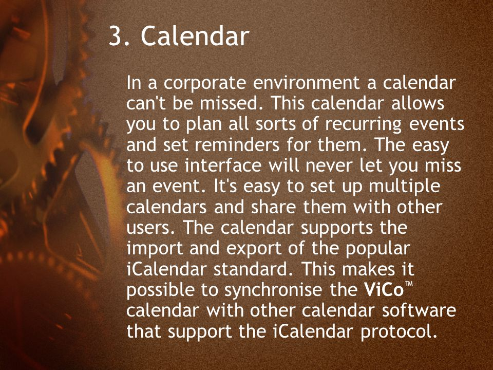 3. Calendar In a corporate environment a calendar can t be missed.