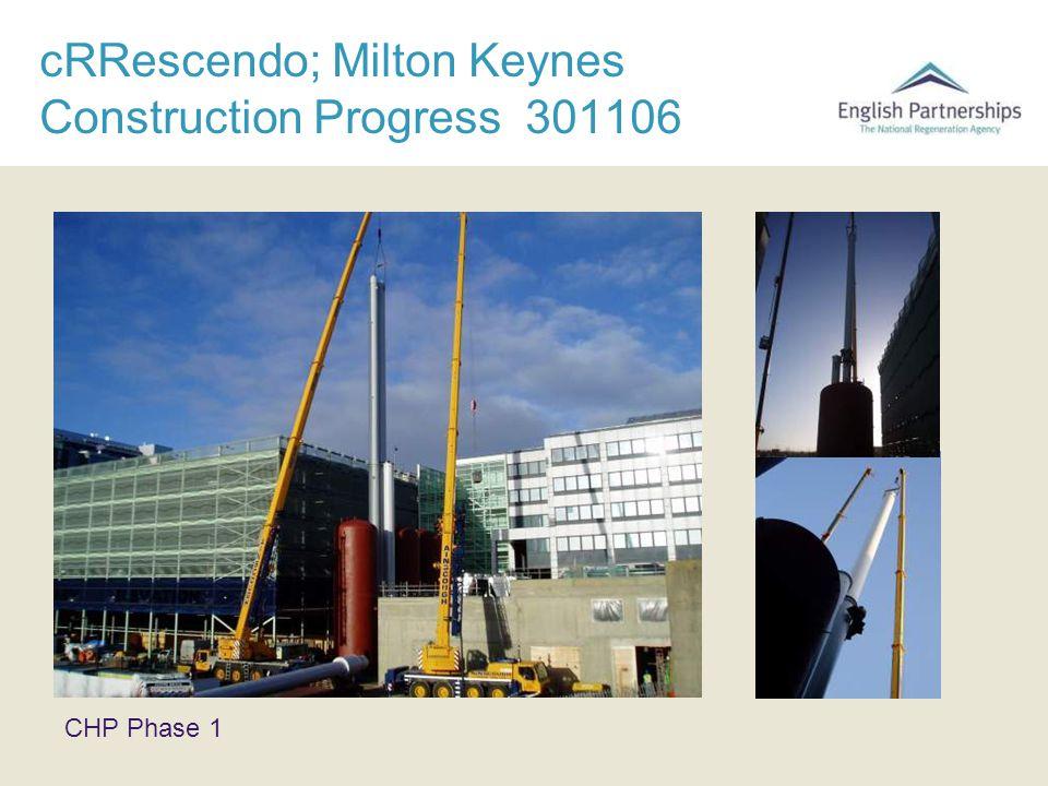cRRescendo; Milton Keynes Construction Progress 301106 CHP Phase 1