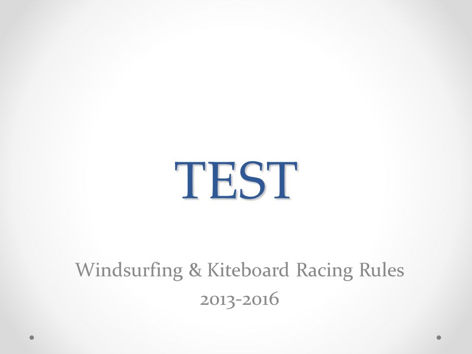 TEST Windsurfing & Kiteboard Racing Rules 2013-2016