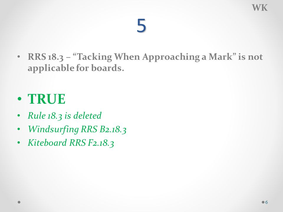 5 RRS 18.3 – Tacking When Approaching a Mark is not applicable for boards.