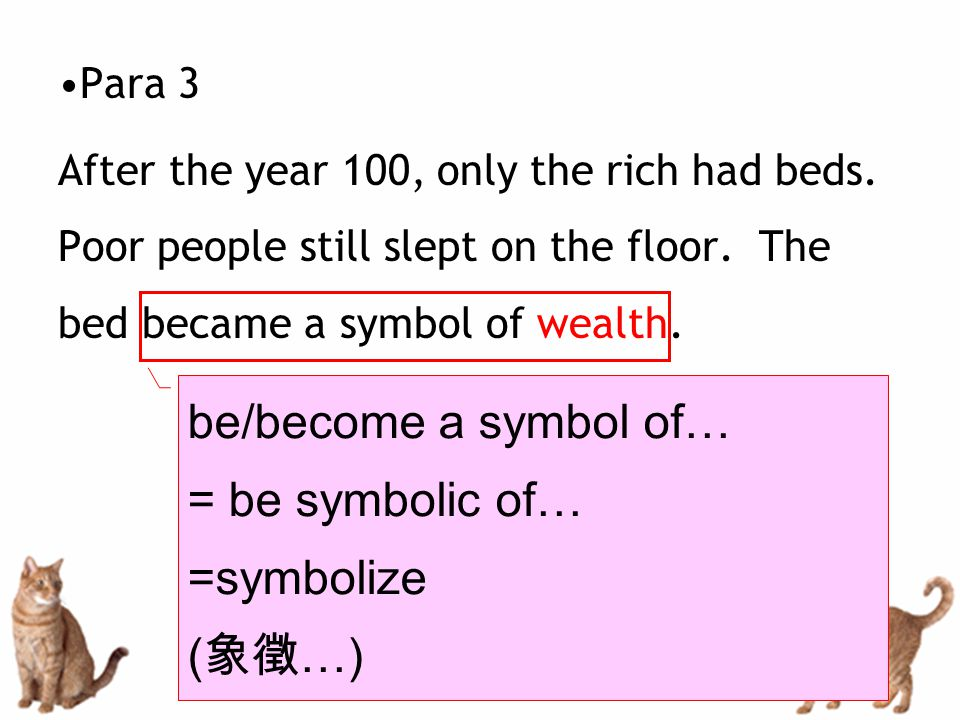 Para 3 After the year 100, only the rich had beds.