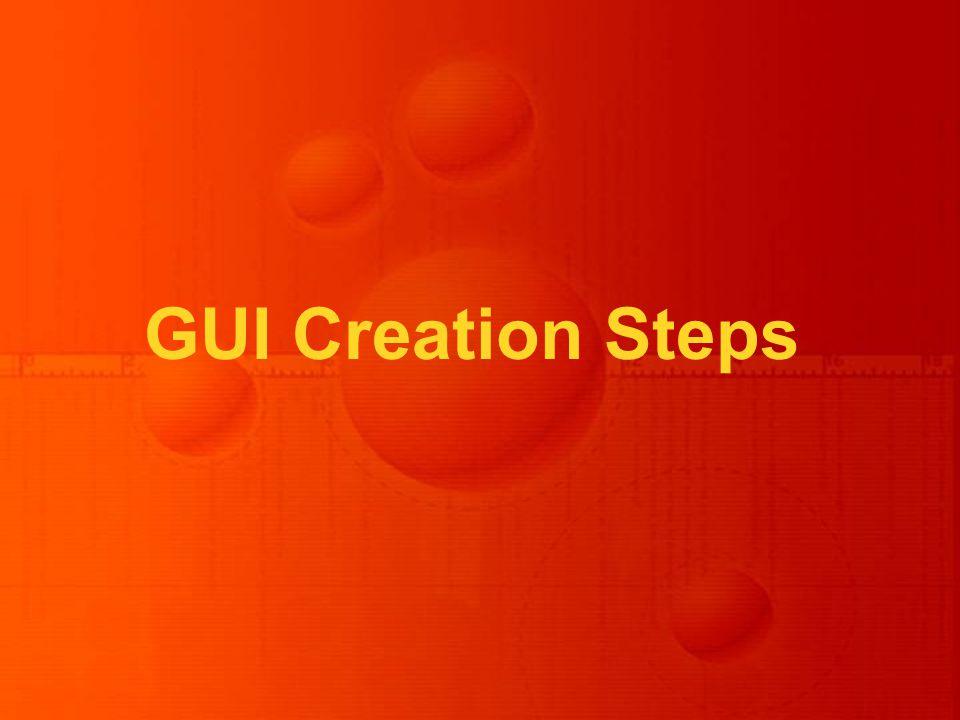 GUI Creation Steps