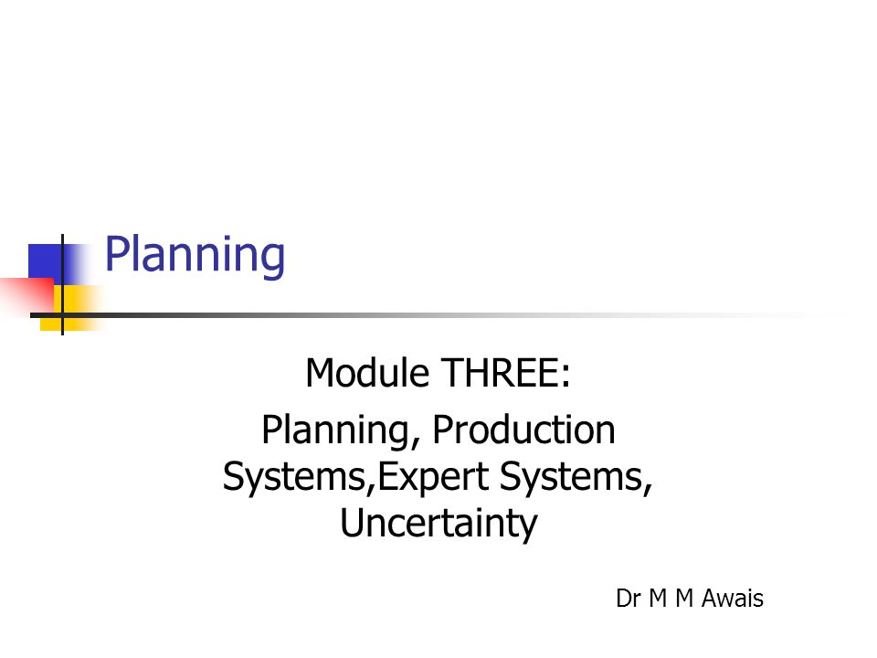 22 Planning/Expert Systems CS 331/531 Dr M M Awais General language features Representations of actions Action = PRECOND + EFFECT Action( fly(P,From, To), PRECOND: at(P,From)  plane(P)  airport(From)  airport(To) EFFECT: ¬at(P,From)  at(P,To) ) = action schema (P, From, To need to be instantiated) Action name and parameter list Precondition (conj.