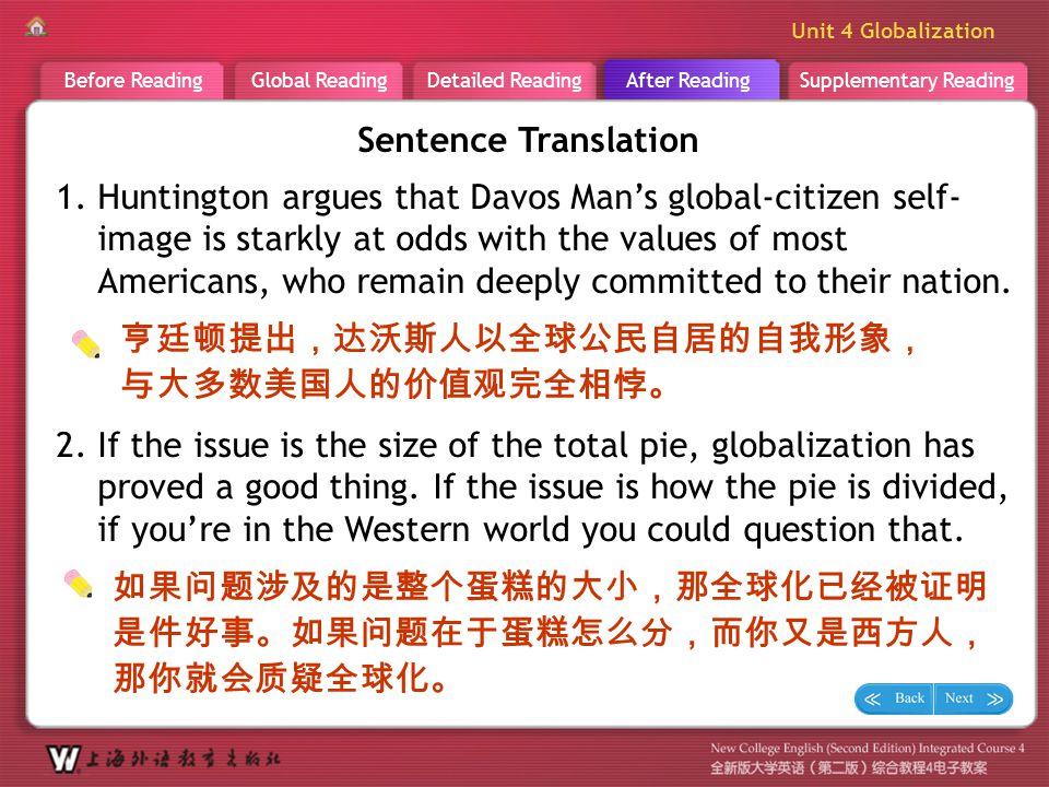 Supplementary ReadingAfter ReadingDetailed ReadingGlobal ReadingBefore Reading Unit 4 Globalization A R _ Sentence Translation 1 1. Huntington argues