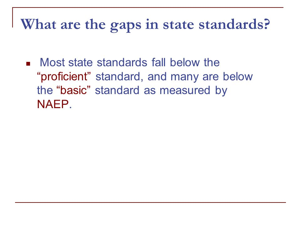 What are the gaps in state standards.