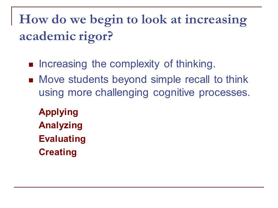 How do we begin to look at increasing academic rigor.