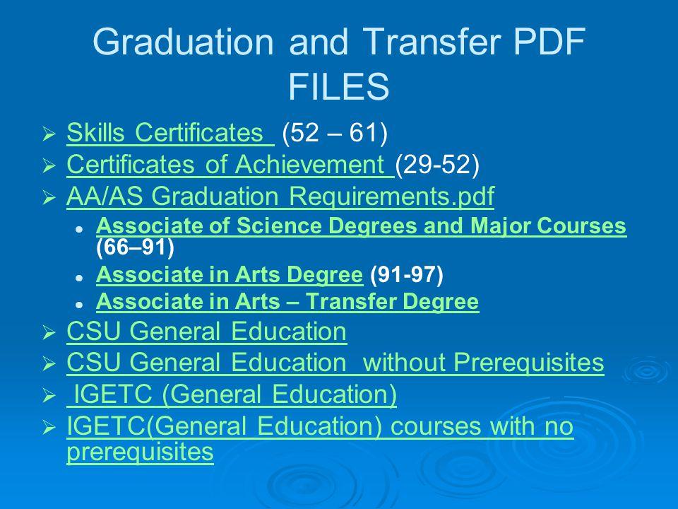 Graduation and Transfer PDF FILES   Skills Certificates (52 – 61) Skills Certificates   Certificates of Achievement (29-52) Certificates of Achiev