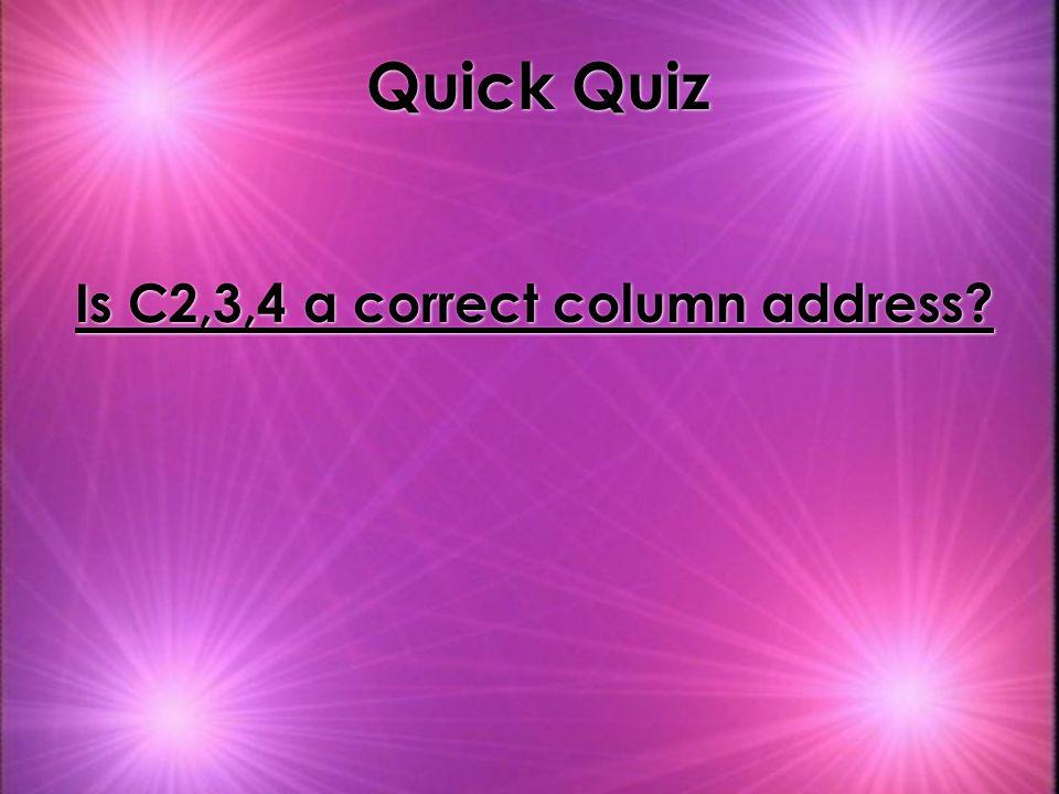 Quick Quiz Is C2,3,4 a correct column address?