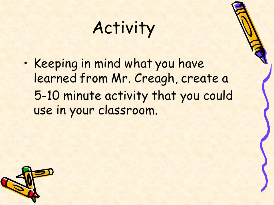 Activity Keeping in mind what you have learned from Mr.