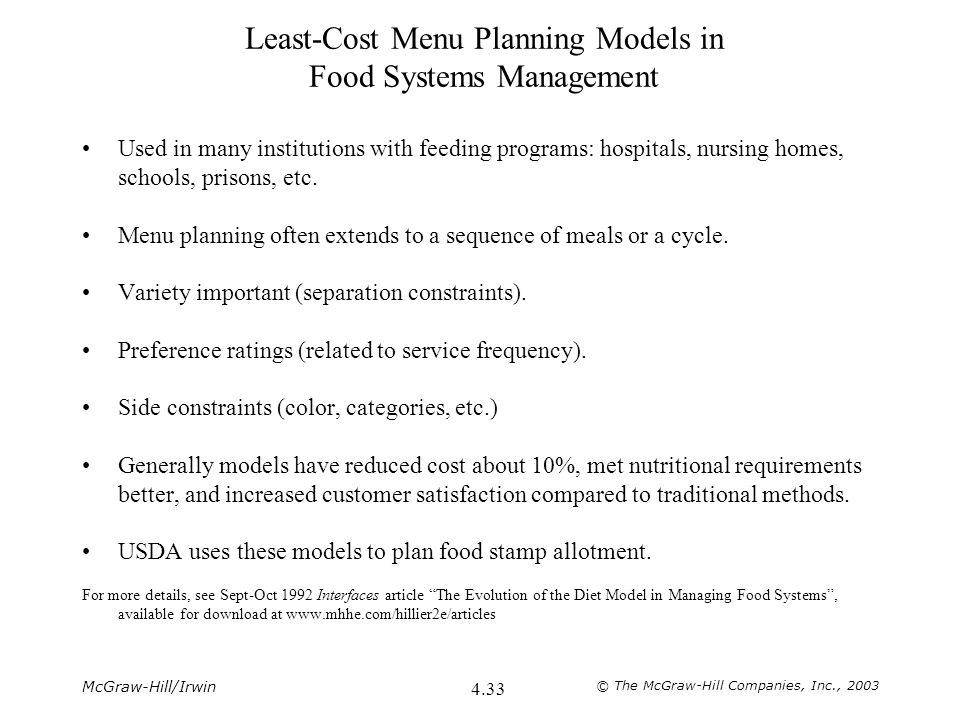 McGraw-Hill/Irwin © The McGraw-Hill Companies, Inc., 2003 4.33 Least-Cost Menu Planning Models in Food Systems Management Used in many institutions wi