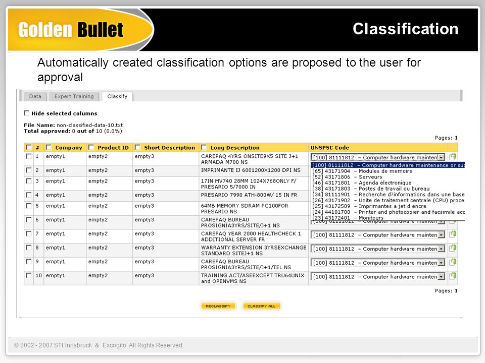Classification Automatically created classification options are proposed to the user for approval © 2002 - 2007 STI Innsbruck & Excogito.