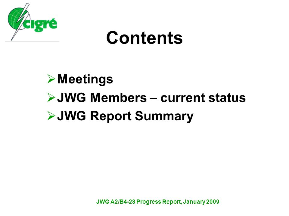 JWG A2/B4-28 Progress Report, January 2009  Tutorial –The Tutorial on Reliability of HVDC Converter Transformers is complete as well and was initially presented at the CIGRE Brazil event (Workspot) in Belem in April 2008.