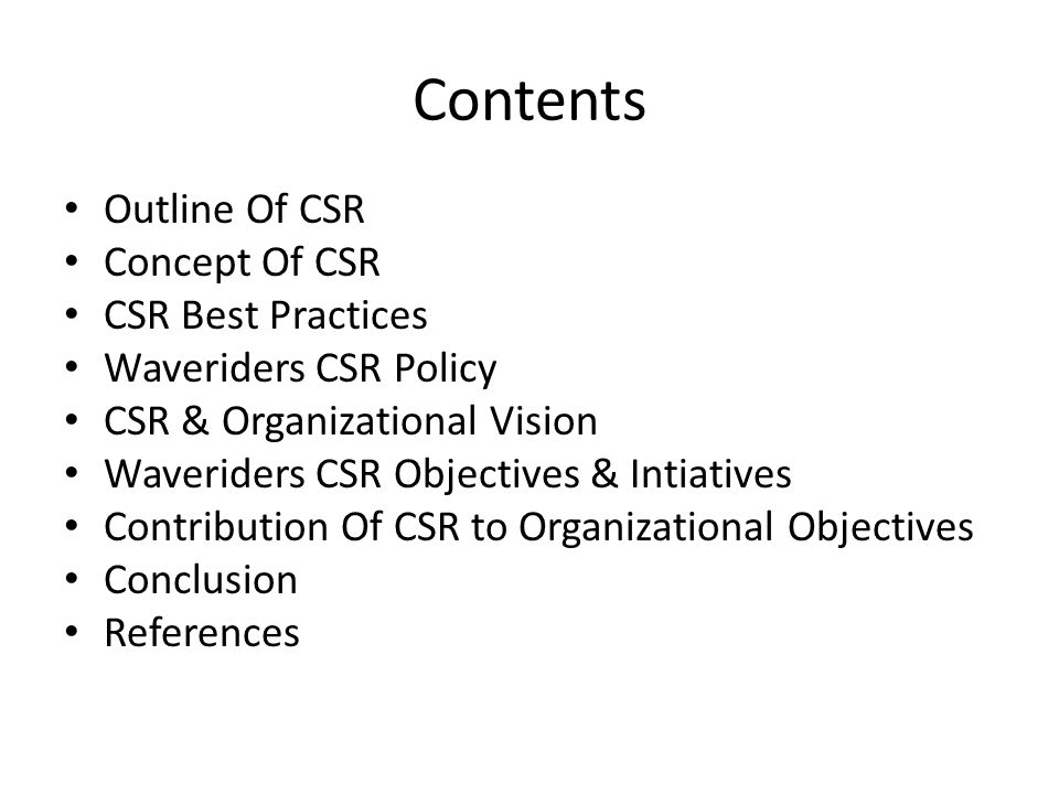 Contents Outline Of CSR Concept Of CSR CSR Best Practices Waveriders CSR Policy CSR & Organizational Vision Waveriders CSR Objectives & Intiatives Con