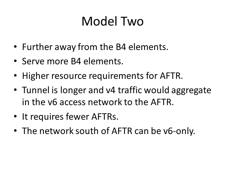 Model Two Further away from the B4 elements. Serve more B4 elements.