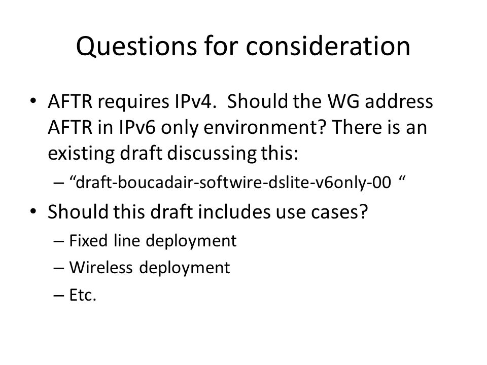 Questions for consideration AFTR requires IPv4.
