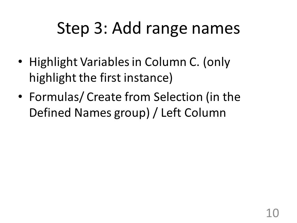 Step 3: Add range names Highlight Variables in Column C.