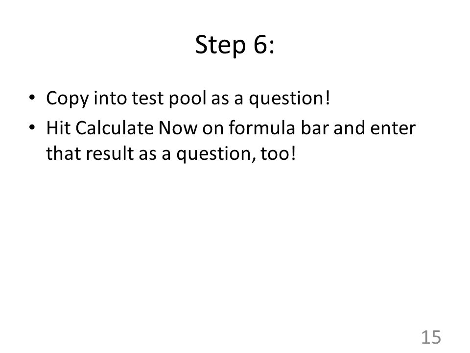 Step 6: Copy into test pool as a question.