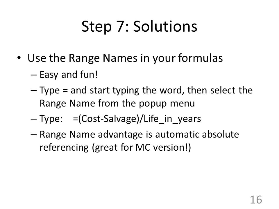Step 7: Solutions Use the Range Names in your formulas – Easy and fun.