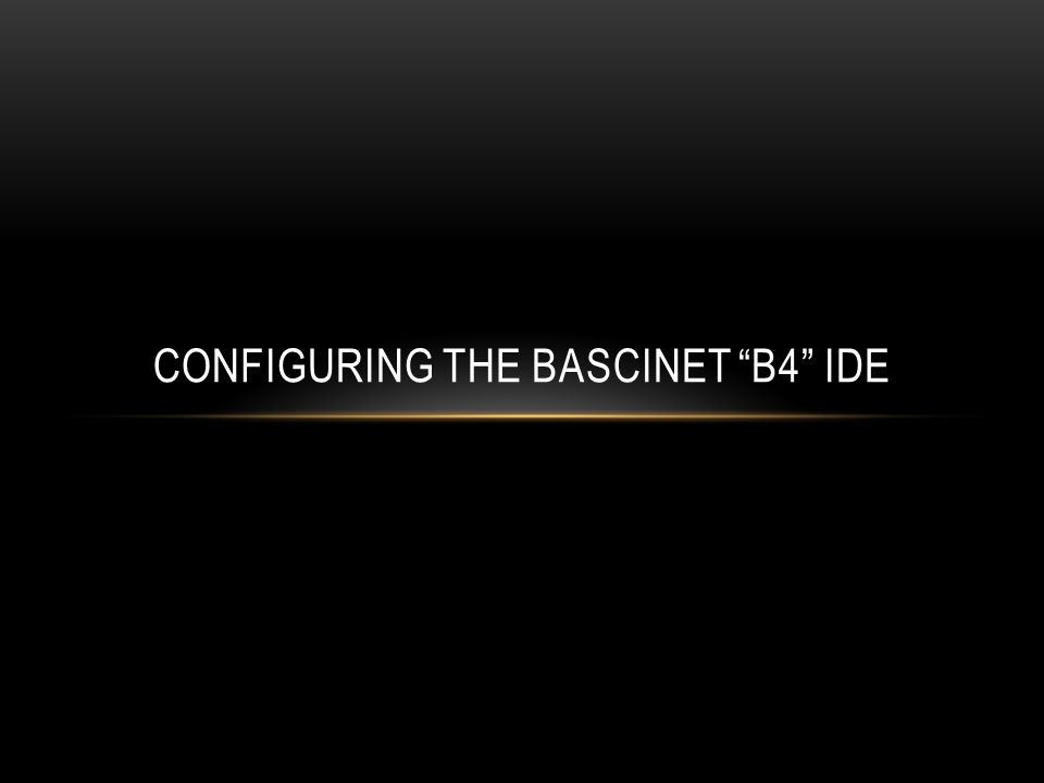 CONFIGURING THE BASCINET B4 IDE