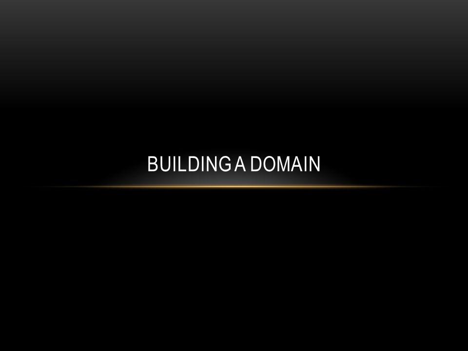 BUILDING A DOMAIN
