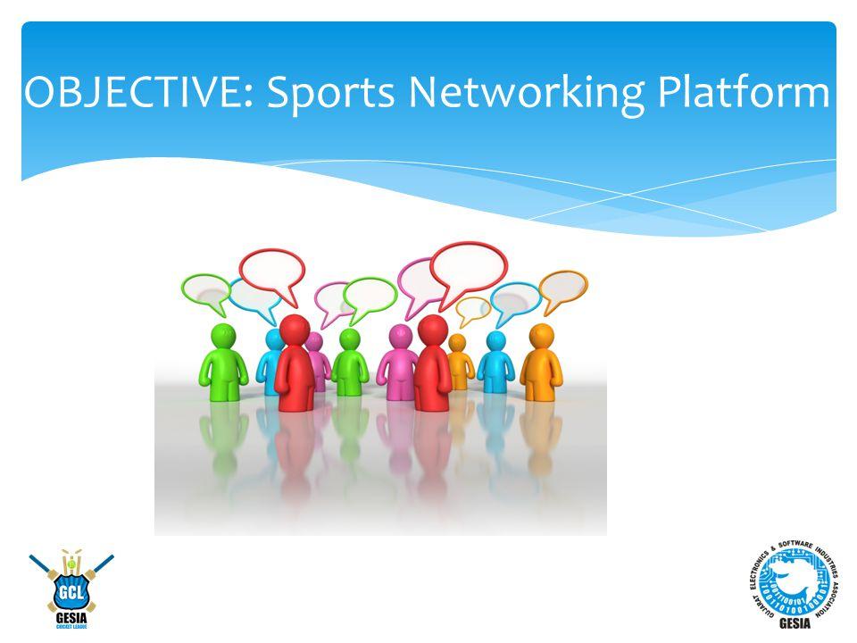 OBJECTIVE: Sports Networking Platform