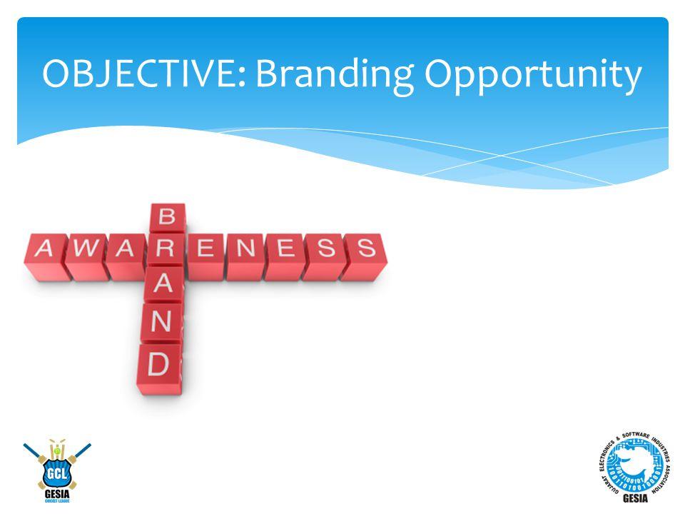 OBJECTIVE: Branding Opportunity