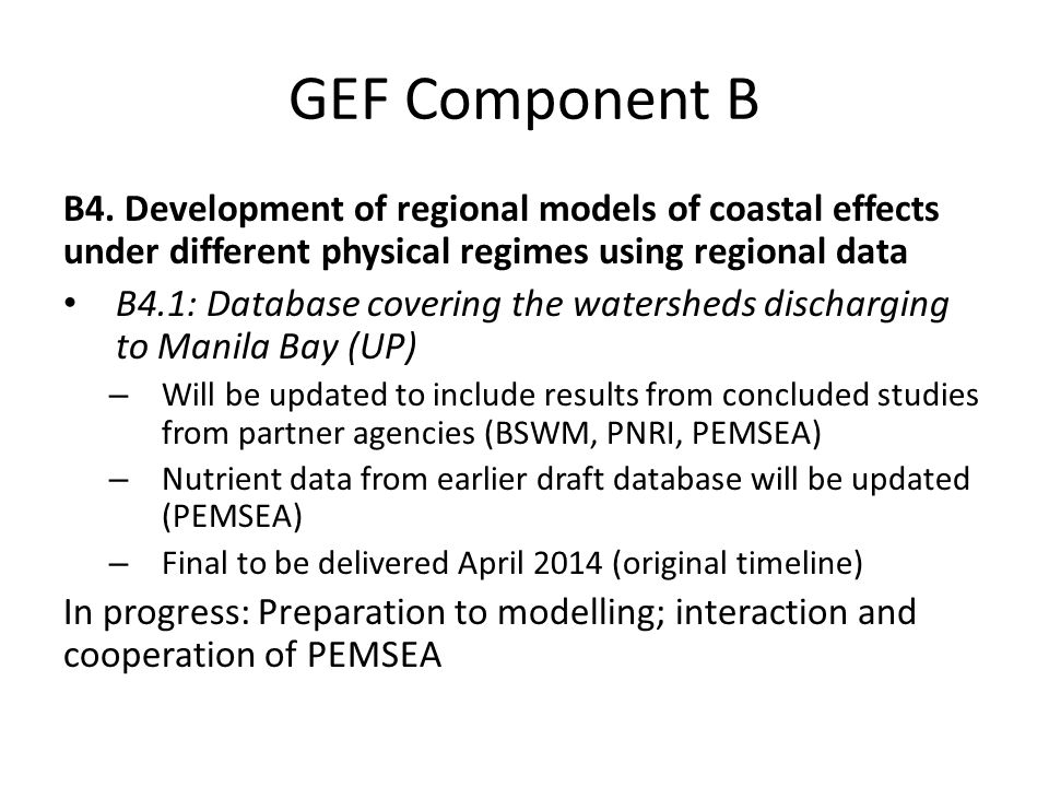 GEF Component B B4. Development of regional models of coastal effects under different physical regimes using regional data B4.1: Database covering the