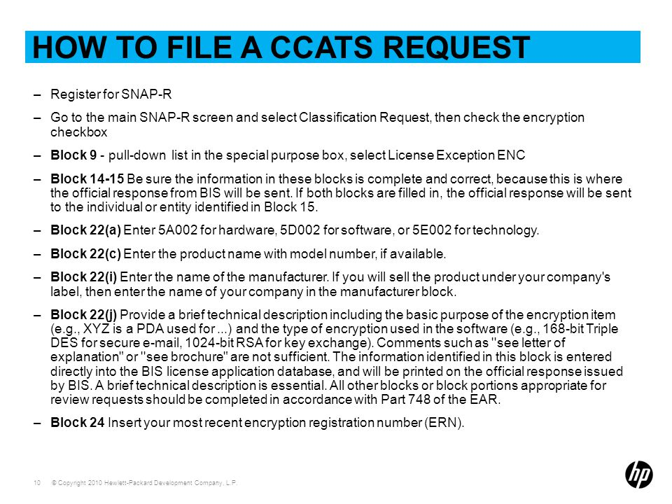 © Copyright 2010 Hewlett-Packard Development Company, L.P. 10 HOW TO FILE A CCATS REQUEST –Register for SNAP-R –Go to the main SNAP-R screen and selec