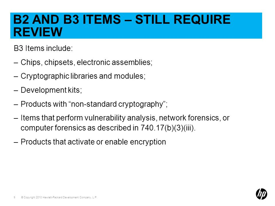 © Copyright 2010 Hewlett-Packard Development Company, L.P. 9 B2 AND B3 ITEMS – STILL REQUIRE REVIEW B3 Items include: –Chips, chipsets, electronic ass