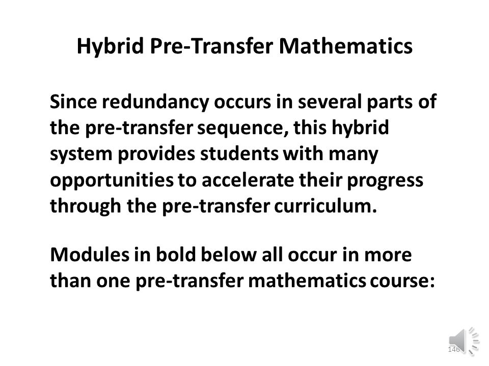 Hybrid Pre-Transfer Mathematics This means that the student needs only to complete four more modules to pass pre- algebra.