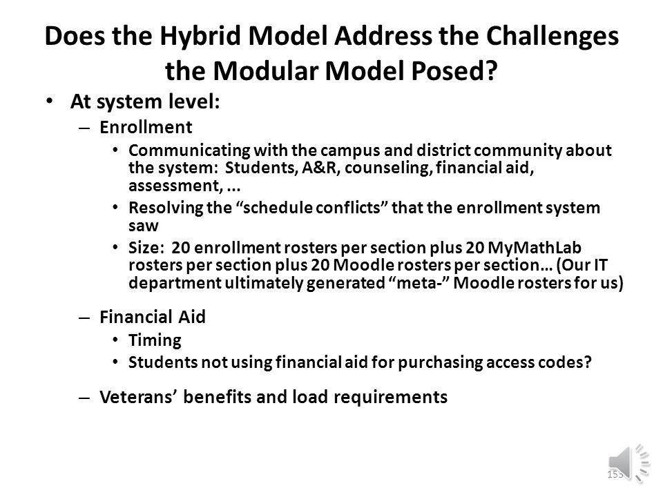 Hybrid Pre-Transfer Mathematics The modules are now internal to the hybrid courses and invisible to the enrollment system, and to students until they begin doing coursework, so… 152