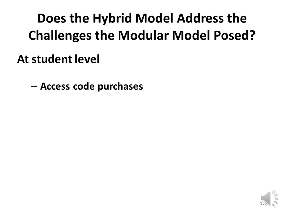 Does the Hybrid Model Address the Challenges the Modular Model Posed.