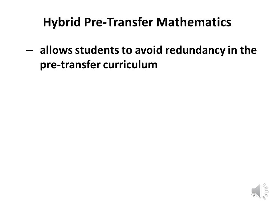 Hybrid Pre-Transfer Mathematics – allows students to skip over material they already know 161