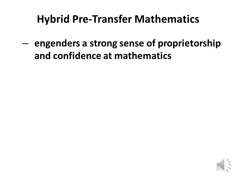 Hybrid Pre-Transfer Mathematics – develops an independent mindset and work ethic 166