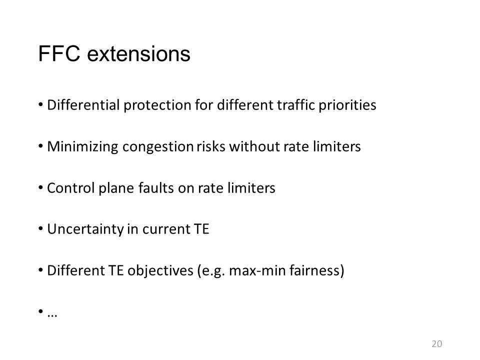 FFC extensions Differential protection for different traffic priorities Minimizing congestion risks without rate limiters Control plane faults on rate