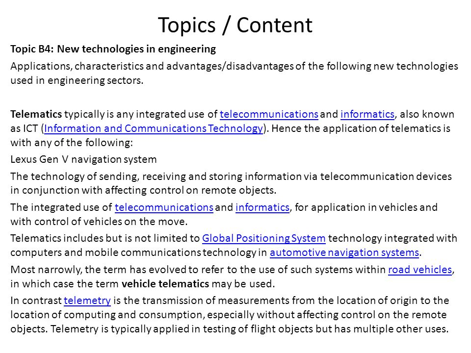 Topics / Content Topic B4: New technologies in engineering Applications, characteristics and advantages/disadvantages of the following new technologie