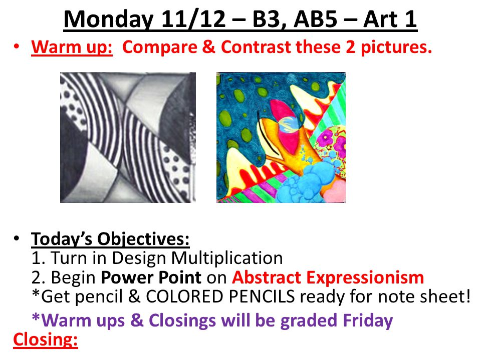 Closing 11/12 – B3, AB5 What is Abstract Expressionism?
